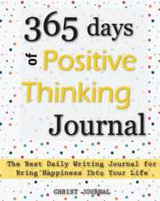 365 Days of Positive Thinking Journal