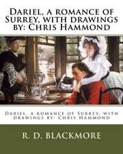 Dariel, a Romance of Surrey, with Drawings by