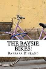 The Baysie Bikes!