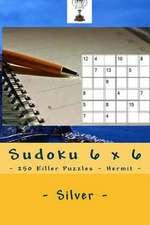 Sudoku 6 X 6 - 250 Killer Puzzles - Hermit - Silver