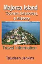 Majorca Island Tourism (Mallorca), a History