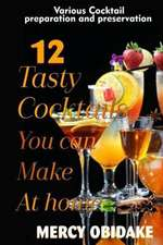 12 Tasty Cocktails You Can Make at Home