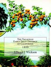 The Vacaville Early Fruit District of California