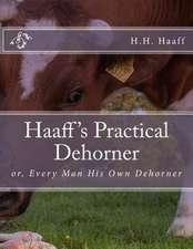 Haaff's Practical Dehorner