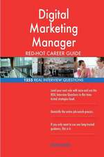 Digital Marketing Manager Red-Hot Career Guide; 1255 Real Interview Questions