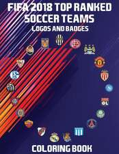 Fifa 2018 Top Ranked Soccer Teams Logos and Badges Coloring Book