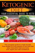 Ketogenic Diet the Complete Guide to a High-Fat Diet