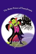 The Batty Prince of Transylvania