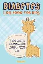 Diabetes Log Book for Kids