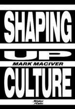 Shaping Up Culture