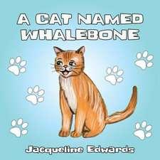 A Cat Named Whalebone