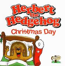 Kelham, J: Herbert the Hedgehog Christmas Day