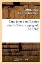 Cinq Jours D'Un Parisien Dans La Navarre Espagnole