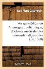 Voyage Medical En Allemagne:  , Les Professeurs, Les Etudiants (Moeurs Et Coutumes)...