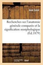 Recherches Sur L'Anatomie Generale Comparee Et La Signification Morphologique Des Glandes:  de La Muqueuse Intestinale Et Gastrique Des Animaux Vertebr