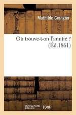 Ou Trouve-T-On L'Amitie ?