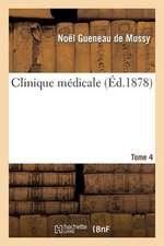 Clinique Medicale. Tome 4