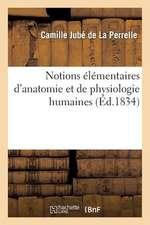 Notions Elementaires D'Anatomie Et de Physiologie Humaines