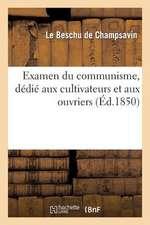 Examen Du Communisme, Dedie Aux Cultivateurs Et Aux Ouvriers
