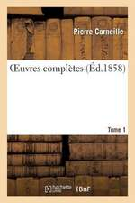 Oeuvres Completes.Tome 1