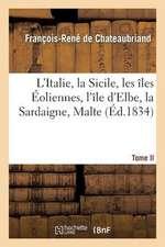 L Italie, La Sicile, Les Iles Eoliennes, L Ile D Elbe, La Sardaigne, Malte, L Ile de Calypso, Etc II