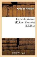 La Morte Vivante (Edition Illustree)
