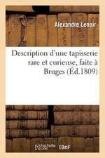 Description D'Une Tapisserie Rare Et Curieuse, Faite a Bruges, Representant, Sous Des Formes