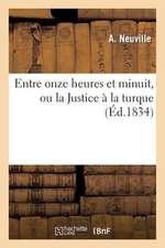 Entre Onze Heures Et Minuit, Ou La Justice a la Turque