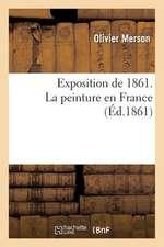 Exposition de 1861. La Peinture En France