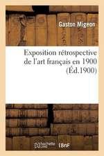 Exposition Retrospective de L'Art Francais En 1900