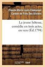 La Jeune Hotesse, Comedie En Trois Actes, En Vers