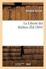 La Liberte Des Theatres (Ed.1864)