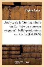 """Analyse de La """"Somnambule Ou L'Arrivee Du Nouveau Seigneur,"""" Ballet-Pantomime En 3 Actes"""
