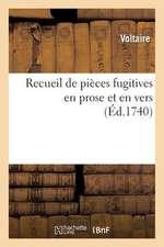 Recueil de Pieces Fugitives En Prose Et En Vers