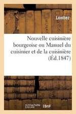 Nouvelle Cuisiniere Bourgeoise Ou Manuel Du Cuisinier Et de La Cuisiniere Contenant Des Recettes...