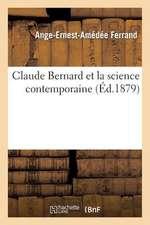 Claude Bernard Et La Science Contemporaine