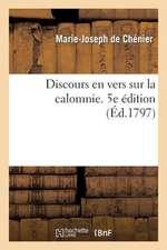 Discours En Vers Sur La Calomnie. 5e Edition