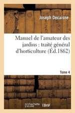 Manuel de L'Amateur Des Jardins
