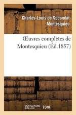 Oeuvres Completes de Montesquieu (Ed.1857)
