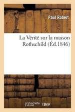 La Verite Sur La Maison Rothschild