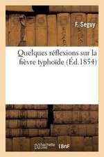Quelques Reflexions Sur La Fievre Typhoide