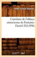 Cartulaire de L'Abbaye Cistercienne de Fontaine-Daniel