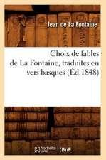 Choix de Fables de La Fontaine, Traduites En Vers Basques
