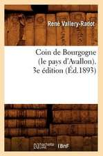 Coin de Bourgogne (Le Pays D'Avallon). 3e Edition (Ed.1893)