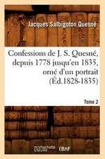 Confessions de J. S. Quesne, Depuis 1778 Jusqu'[en 1835], Orne D'Un Portrait. Tome 2 (Ed.1828-1835)