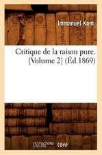 Critique de La Raison Pure. [Volume 2] (Ed.1869)