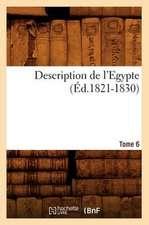 Description de L'Egypte Tome 6 (Ed.1821-1830)