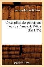 Description Des Principaux Lieux de France. 4. Poitou (Ed.1789)