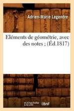 Elements de Geometrie, Avec Des Notes; (Ed.1817)