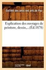 Explication Des Ouvrages de Peinture, Dessin, ...(Ed.1878):  Publiee (Ed.1841)